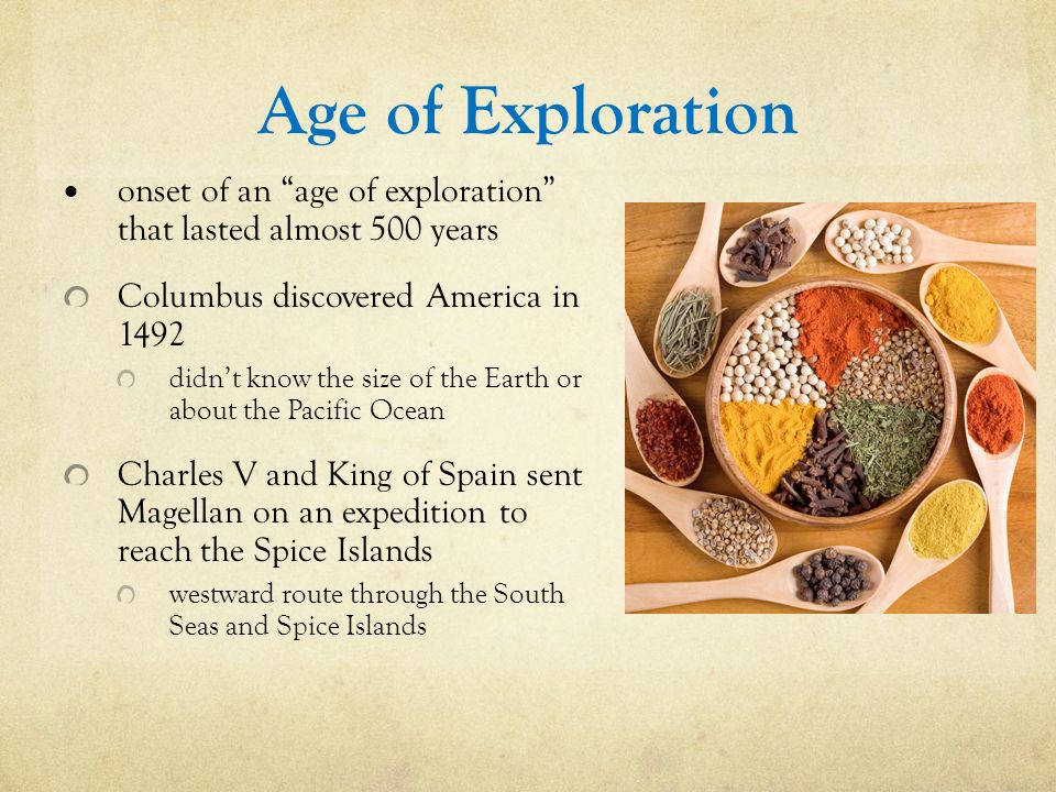 Ch 19 Age Of Exploration Slides: First Use Of Spices & Herbs
