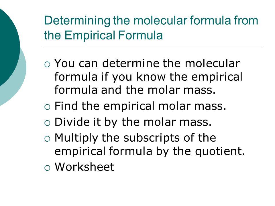 Worksheet. Determining the molecular formula from the Empirical Formula