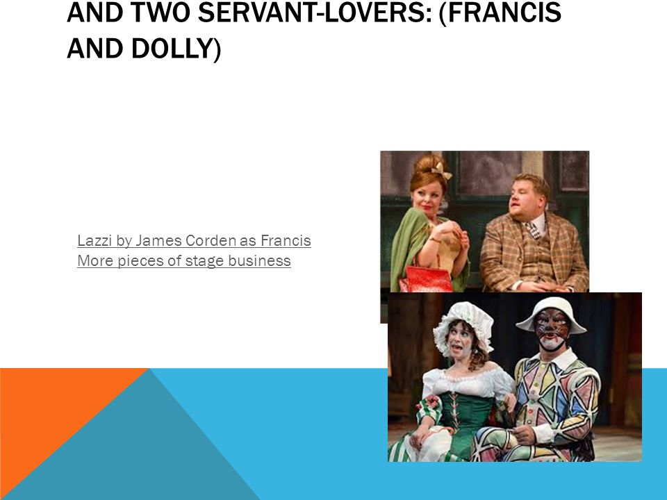 And two servant-lovers: (Francis and Dolly)
