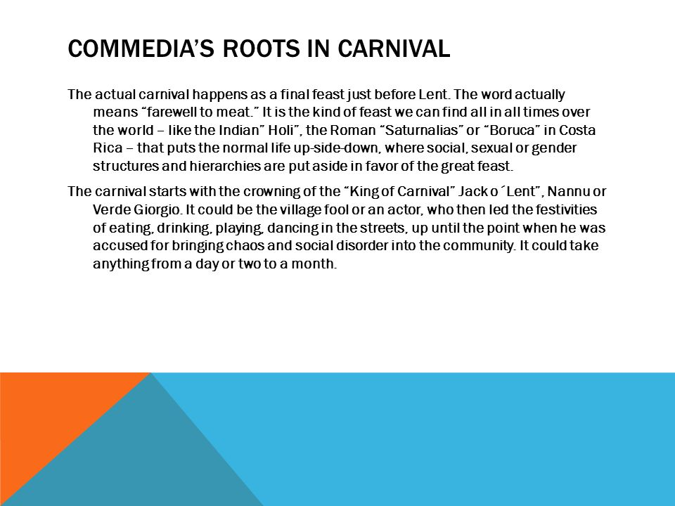 Commedia's roots in Carnival