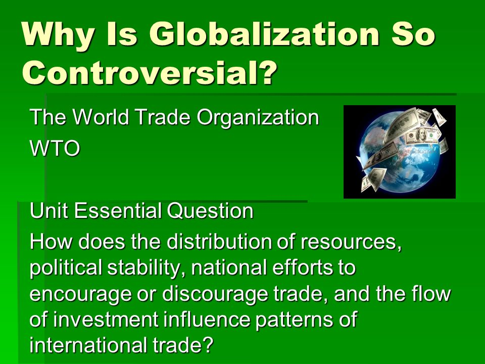 Globalization: Controversial?