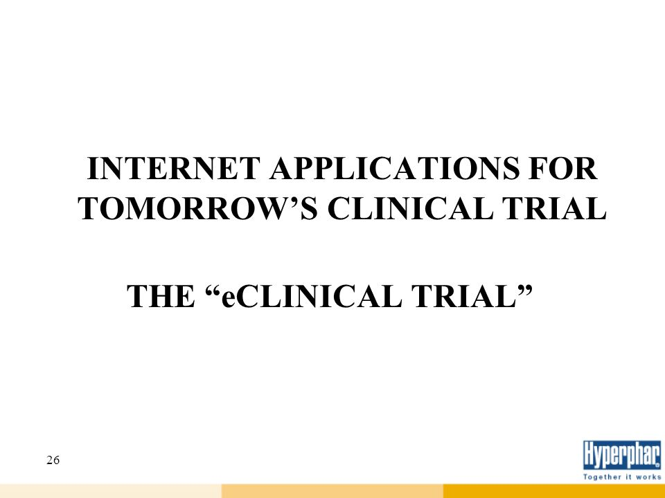 INTERNET APPLICATIONS FOR TOMORROW'S CLINICAL TRIAL