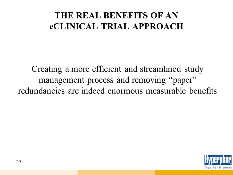 THE REAL BENEFITS OF AN eCLINICAL TRIAL APPROACH