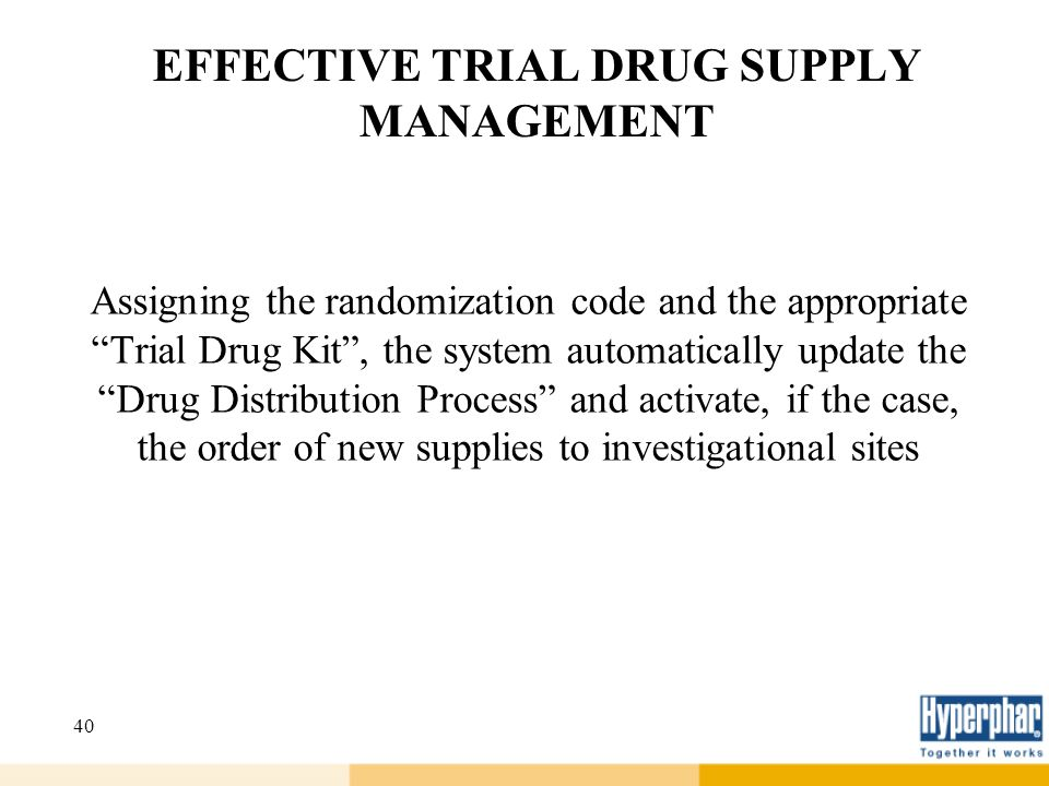 EFFECTIVE TRIAL DRUG SUPPLY MANAGEMENT