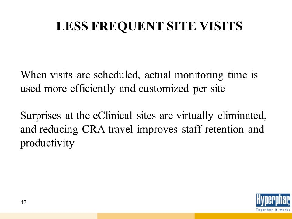 LESS FREQUENT SITE VISITS
