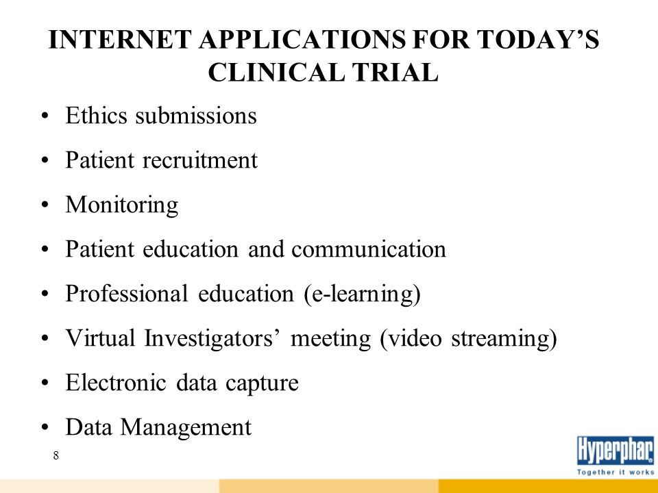 INTERNET APPLICATIONS FOR TODAY'S CLINICAL TRIAL