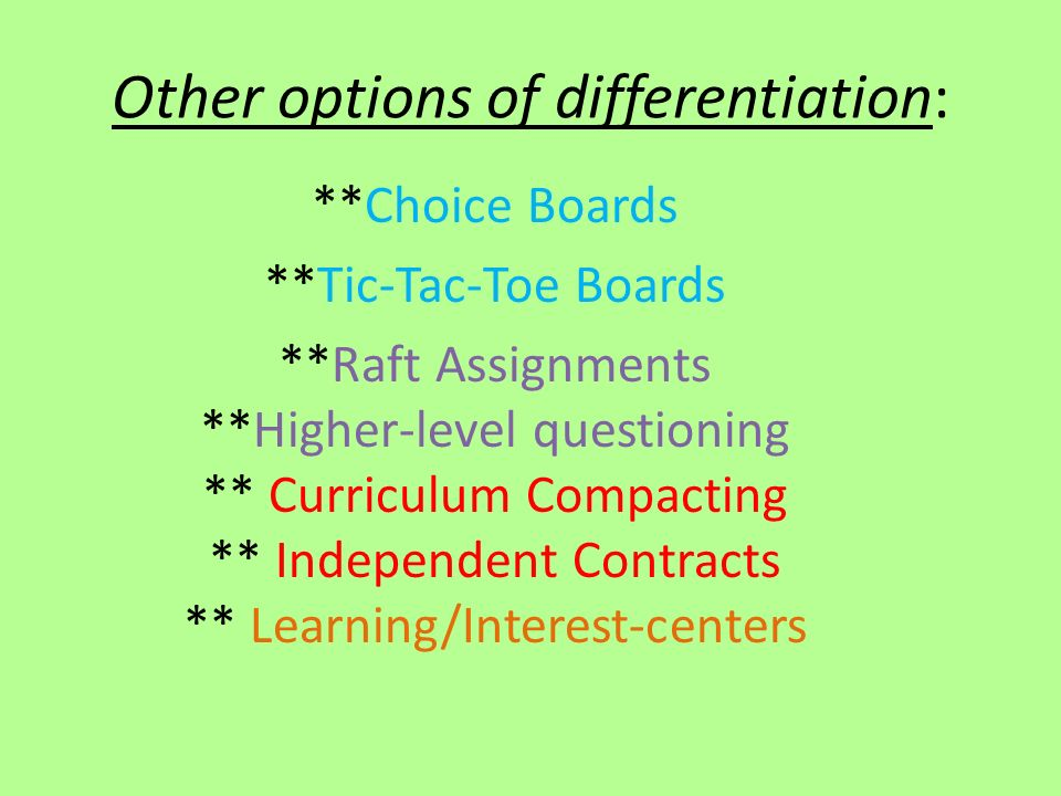 Other options of differentiation: