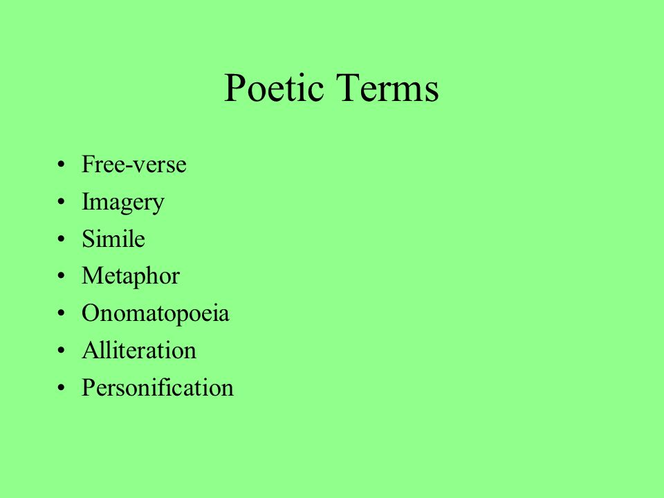Poetic Terms Free Verse Imagery Simile Metaphor Onomatopoeia Ppt