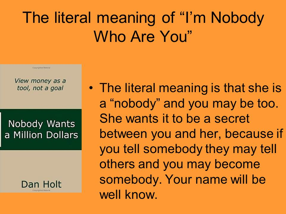 The literal meaning of I'm Nobody Who Are You
