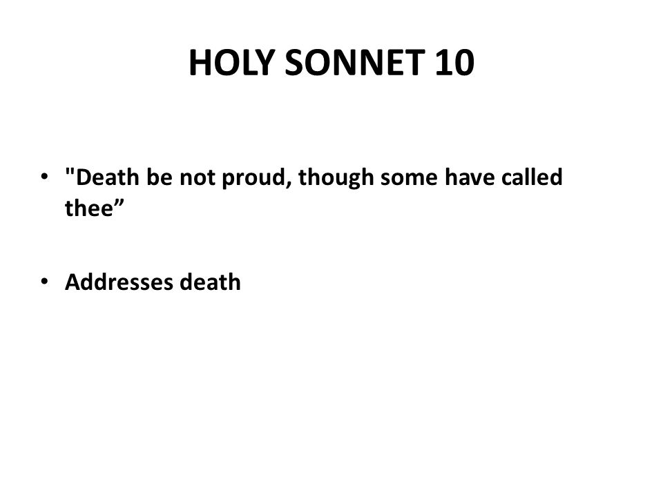 a sonnet about death holy sonnet 10 John donne: poems summary and analysis of holy sonnet 10, death be not proud buy study guide  death be not proud presents an argument against the power of death.
