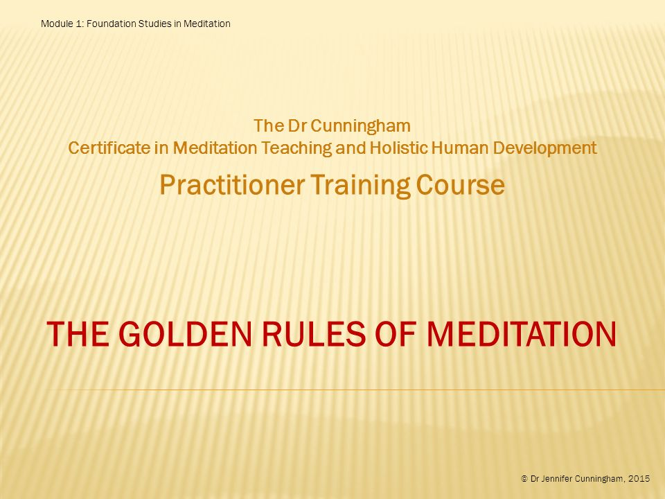 Practitioner Training Course THE GOLDEN RULES OF MEDITATION - ppt ...