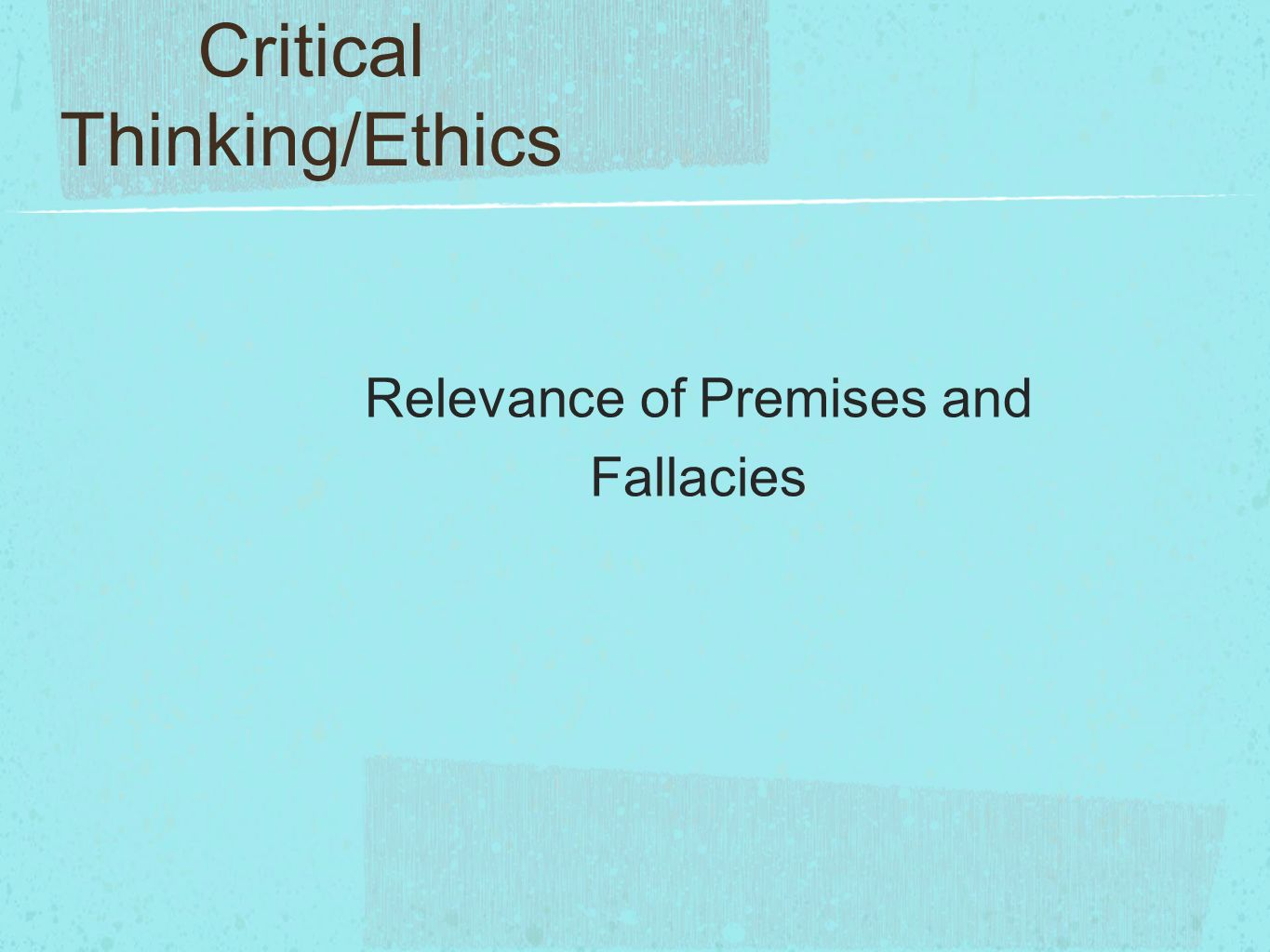 fallacies critical thinking Fallacies a fallacy is a kind  on the other hand, wishful thinking,  it provides a critical instrument more fundamental than a taxonomy of fallacies and hence.