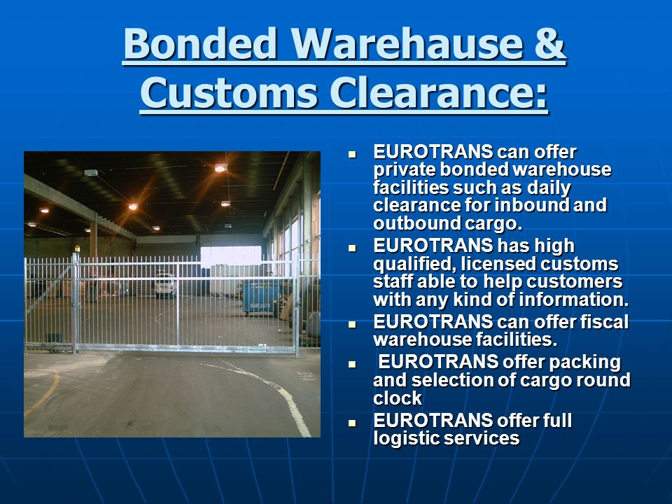 Bonded Warehause & Customs Clearance: