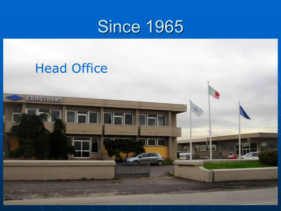 Since 1965 Head Office