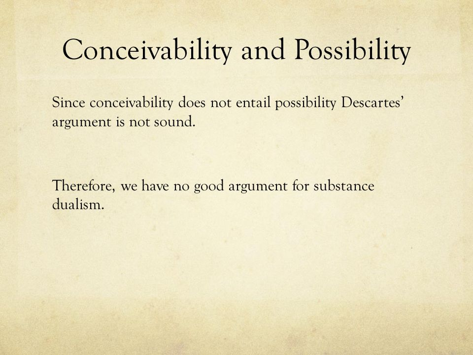 an analysis of descartes theory of substance dualism Descartes's answer derives from an analysis of the nature of according to descartes, the essence of material substance is cartesian dualism offers.