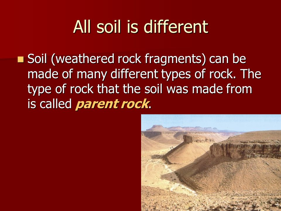Weathering and soil formation ppt download for Soil is made of