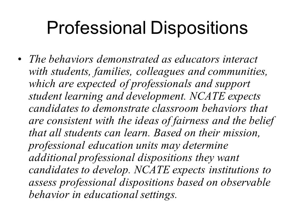 professional dispositions Professional dispositions it is the responsibility of the college of education and p-16 integration, in collaboration with other colleges within utrgv, to successfully prepare candidates to become effective teachers.