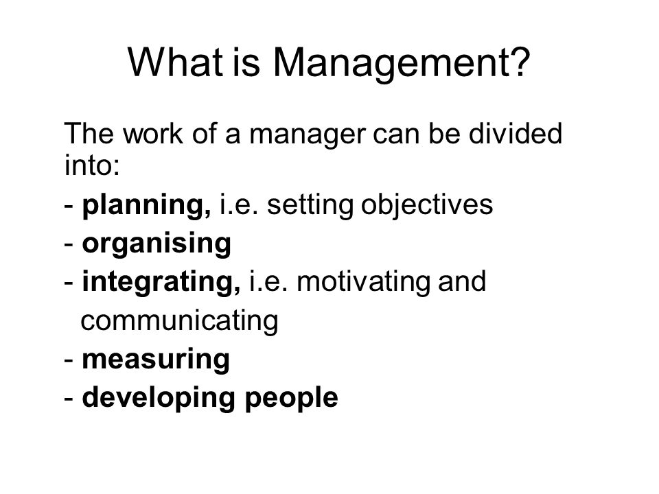 Peter drucker an introductory view of management ppt video what is management the work of a manager can be divided into sciox Choice Image