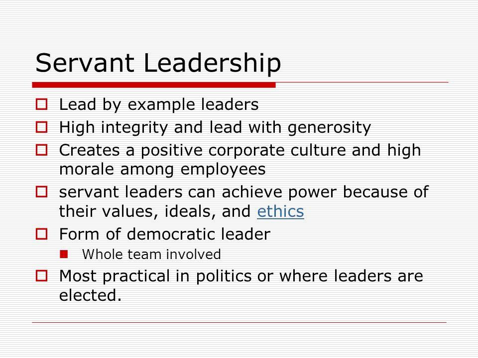 Servant Leadership Lead by example leaders