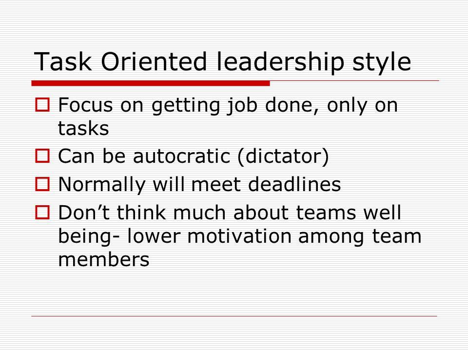 Task Oriented leadership style