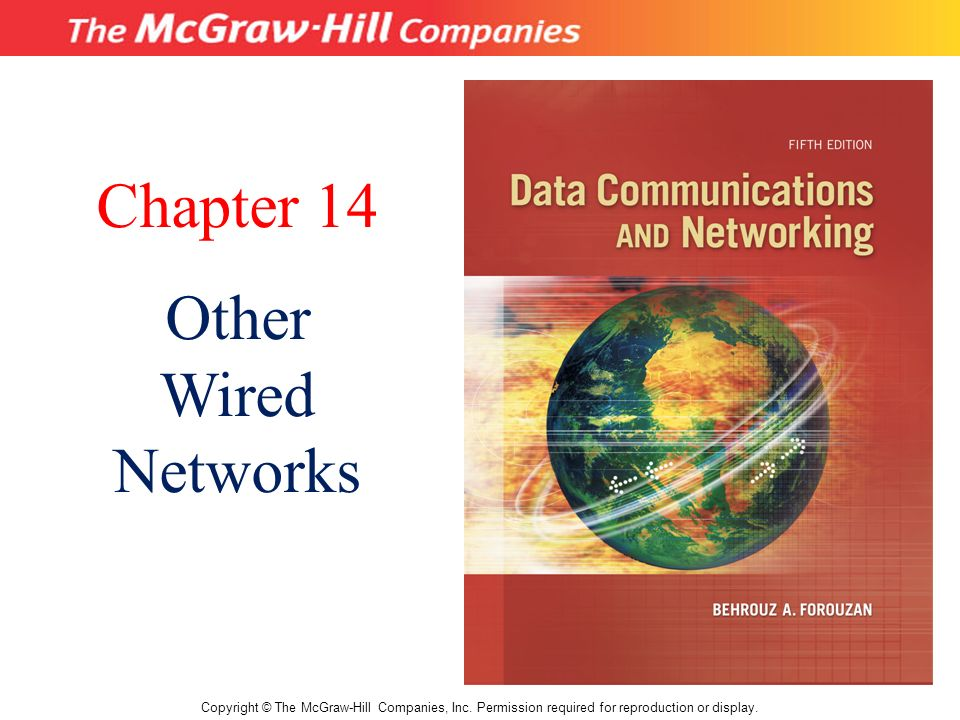 Chapter 14 Other Wired Networks Copyright © The McGraw-Hill ...