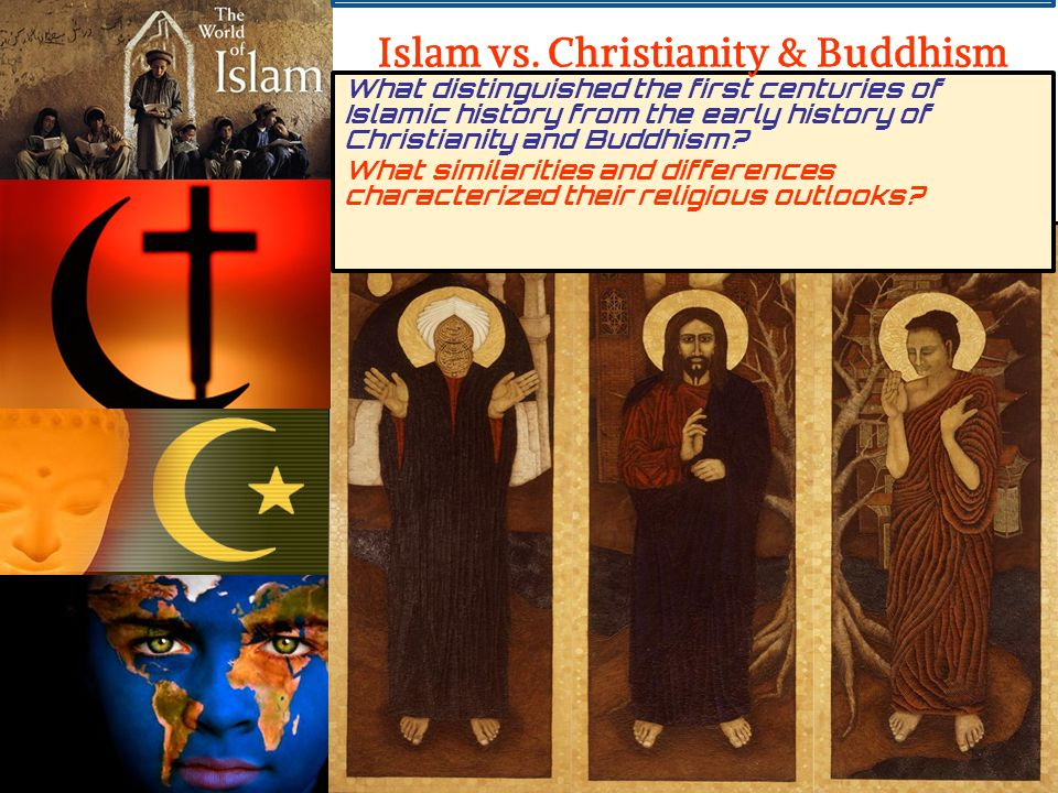 buddhism vs islam The ultimate reality in buddhism the founder of buddhism, siddhartha gautama - the buddha, lived in the sixth century bc the god of islam, allah.