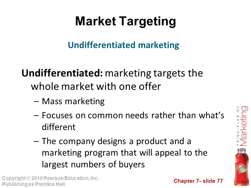 mass or undifferentiated marketing Unit 5: segmenting, targeting, positioning, & crm marketers must balance the efficiency of mass marketing marketing to all possible customers in a market an undifferentiated marketing strategy (mass marketing strategy.