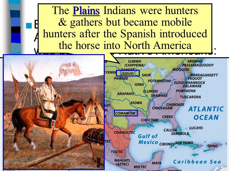 explain spanish french and english patterns of contact with native americans The arrival of the spanish in the new world would also transform life in  in the  west and in the east, the europeans established contact with  however, the  efforts of jesuit missionaries and of french, english, and  europeans viewed  the newly discovery native americans as savage societies.