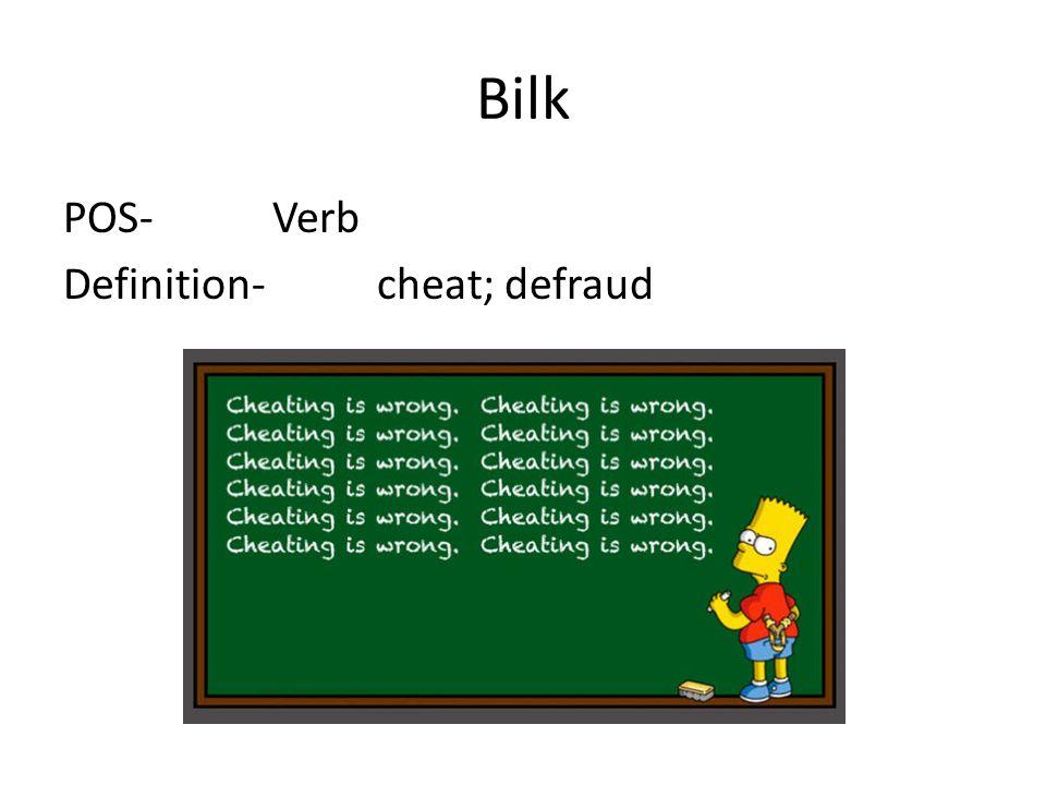 High Quality 13 Bilk POS  Verb Definition  Cheat; Defraud