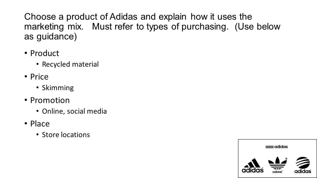 adidas marketing mix Conclusion saturation: on the fourth stage of the life cycle, the sales of the product are not increasing at all, even though the sales are still meticulously high.