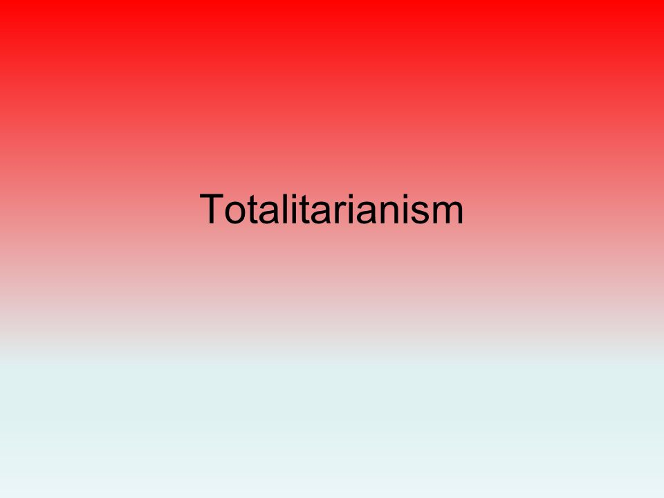 totalitarian system The study of the totalitarian state is particularly topical today, since the most  recent history of the 20th century offers classical and cau- tioning corresponding .