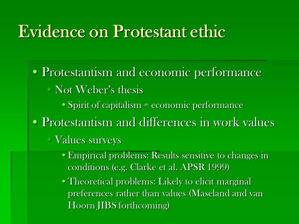 protestant ethic thesis A review of max weber's thesis on the protestant ethic and the spirit of capitalism nahom eyasu i introduction his paper describes about the review of the.