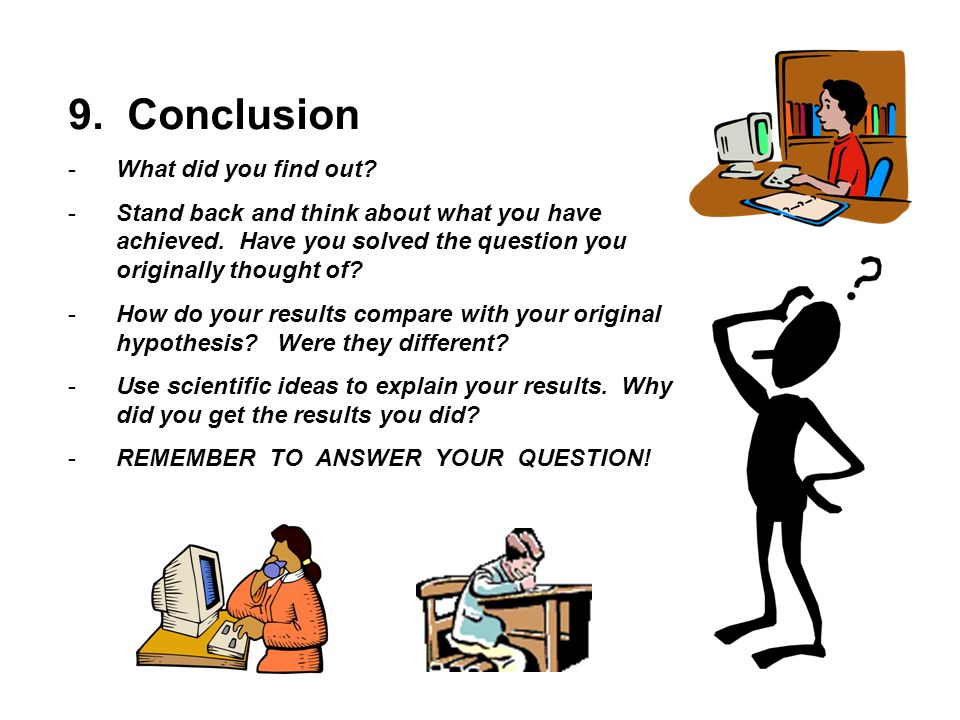 9. Conclusion What did you find out
