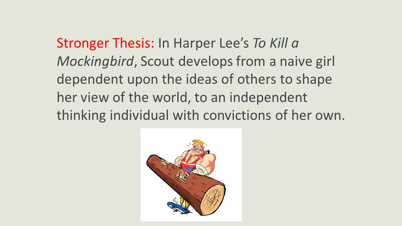 to kill a mockingbird overly proper essay Free essay: in the book to kill a mockingbird, many minor themes are present such as gender and age  they would have a specific way of speaking without proper grammar this was shown by.