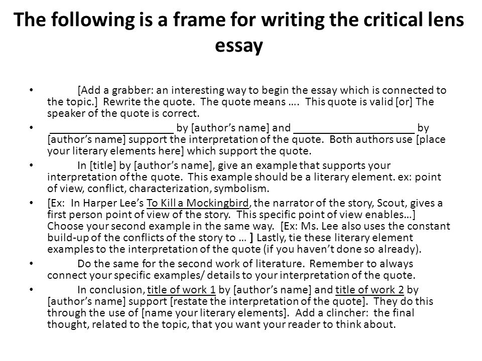 written critical lens essay With the person sitting next to you, read the essay below (2-3 min) what are the parts of the critical lens essay (5-10 min) label the parts of the introduction (real.