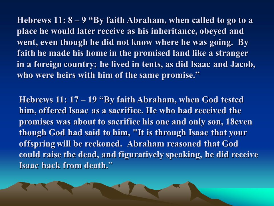 Hebrews 11 8 u2013 9 By faith Abraham when called to go to a  sc 1 st  SlidePlayer & Hebrews 11: 8 u2013 9 u201cBy faith Abraham when called to go to a place ...