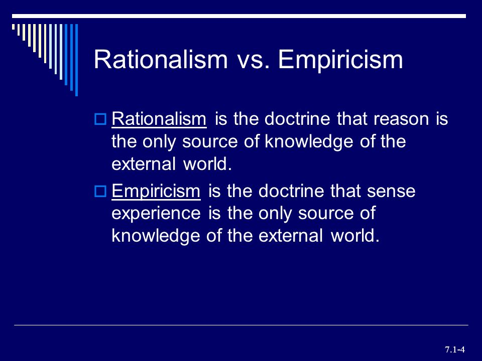 empiricism v rationalism Empiricism v nativism  the terms nativism and empiricism are used for views which emphasize the role of nature and of nurture respectively (rationalism is.