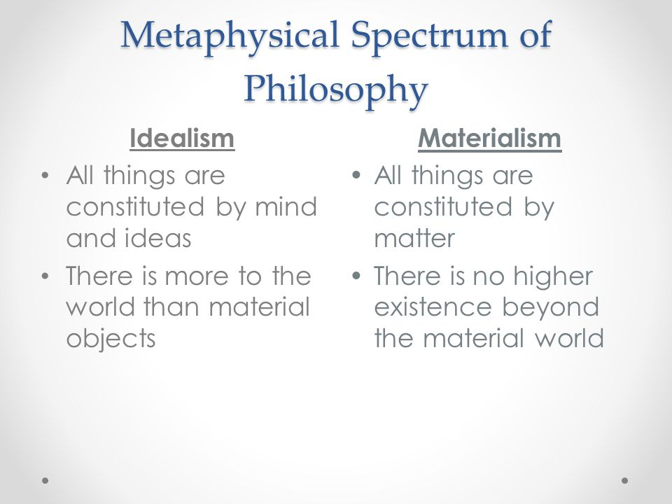 metaphysics philosophy and idealism There has recently been a considerable amount of research into the influence of 18th century british philosophy--particularly into the thinking of david hume on continental philosophy and kant  kant's transcendental idealism: an interpretation and defense henry e allison - 1984  kant: metaphysics and epistemology in 17th/18th century.
