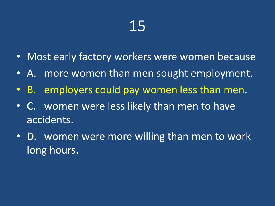 15 Most early factory workers were women because