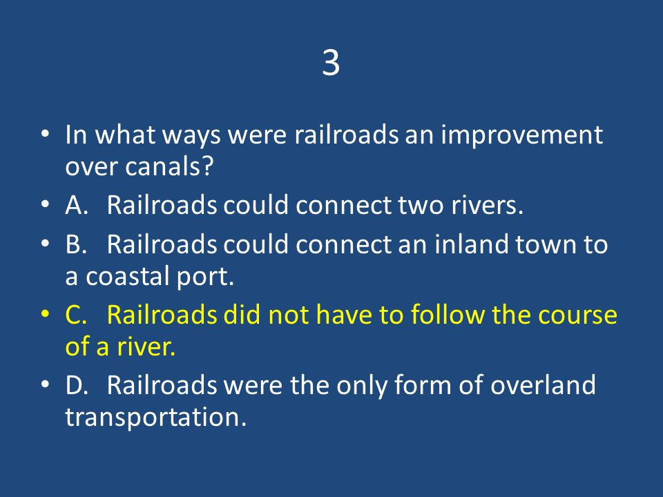 3 In what ways were railroads an improvement over canals