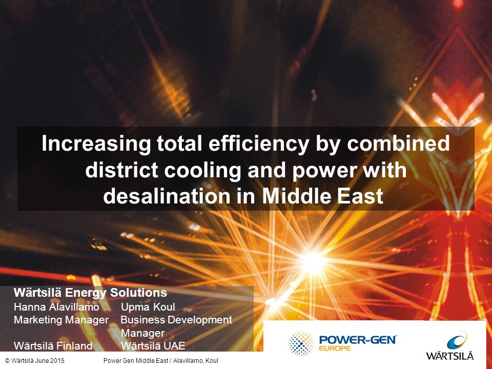 Increasing total efficiency by combined district cooling and power with  desalination in Middle East Wärtsilä Energy Solutions Hanna Alavillamo Upma