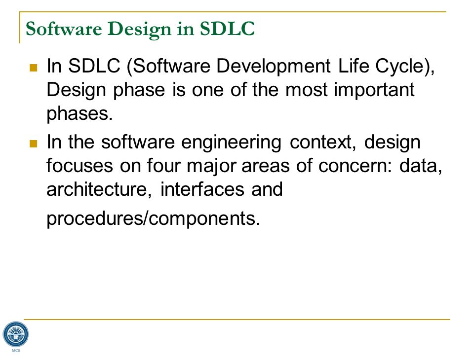 software design and development major The major goal of systems analysis and design is to improve  on rapid application development  quality approach to improving software design and.