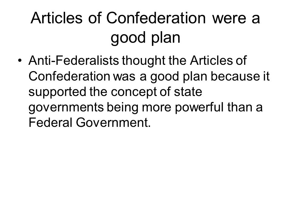 was articles of confederation a good When the articles of confederation  why did they and other founders fear the inaction of wise & good men while  how do the constitution and the bill of.