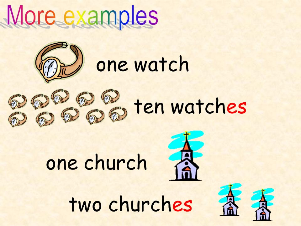 More examples one watch ten watches one church two churches
