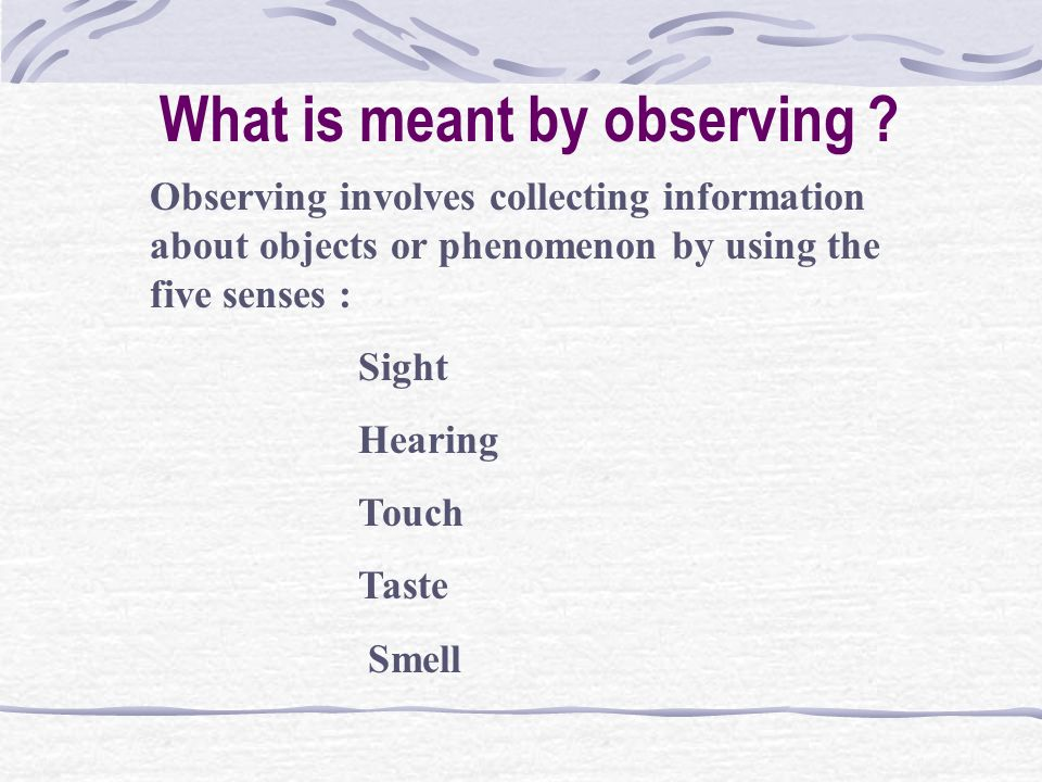 What is meant by observing