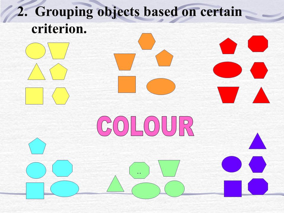 2. Grouping objects based on certain criterion.