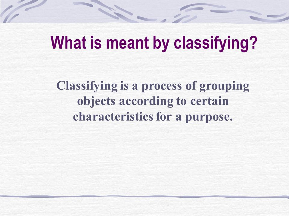 What is meant by classifying