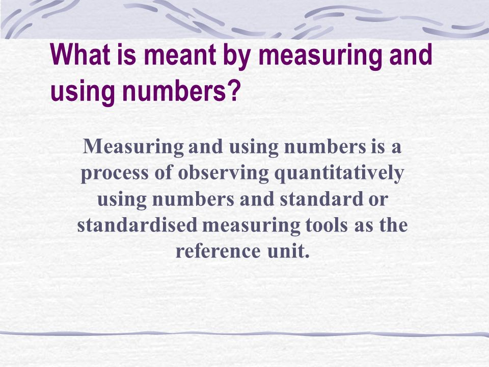 What is meant by measuring and using numbers