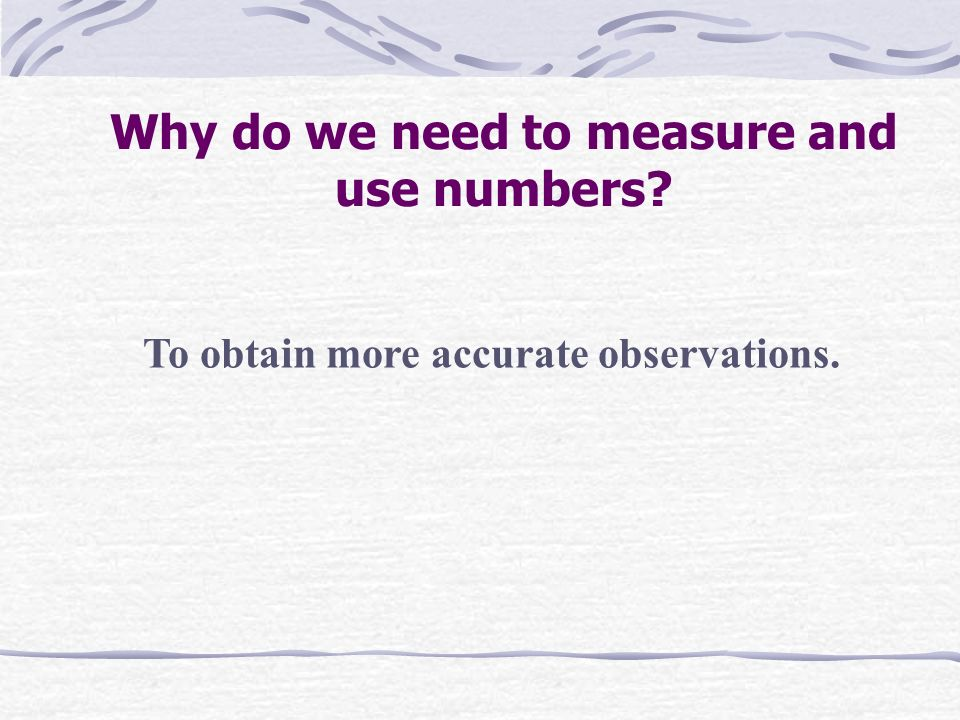Why do we need to measure and use numbers