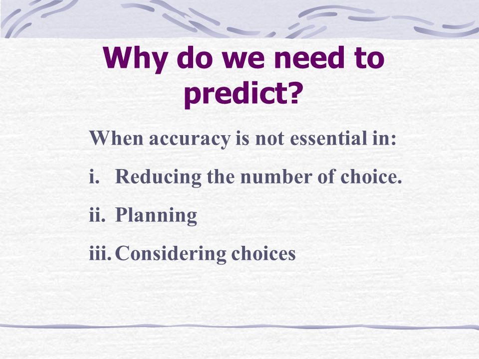 Why do we need to predict